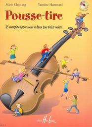 Pousse-tire : 35 comptines pour jouer à deux (ou trois) violons / Marie Chastang, Yasmine Hammani | Chastang, Marie. Compositeur