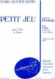 Petit jeu : pour flûte et piano : débutant | Dupin, Marc-Olivier (1954-....)