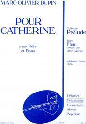 Pour Catherine : pour flûte et piano : préparatoire | Dupin, Marc-Olivier (1954-....)