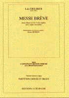 Messe brève : pour choeur à 2 et 3 voix égales avec orgue ou cordes : Partition choeur et orgue. / Léo Delibes | Delibes, Léo (1836-1891)